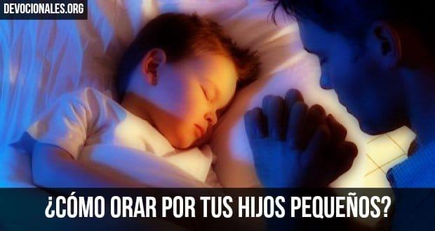 como-orar-por-tus-hijos-pequenos-biblia