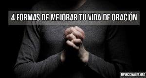 formas-mejorar-vida-oracion-biblia