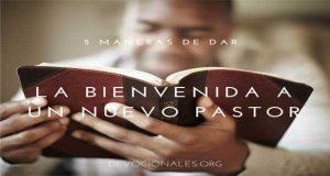 maneras de dar la bienvenida a un nuevo pastor