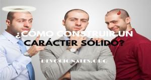 Como-Construir-Un-Caracter-Solido-2