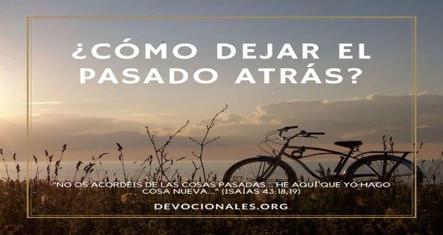 191c243mo dejar el pasado atr225s seg250n la biblia � cristianos