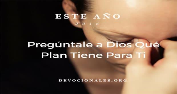 Pregúntale a Dios su plan para tu vida