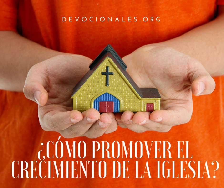 ¿Cómo Promover El Crecimiento De La Iglesia?