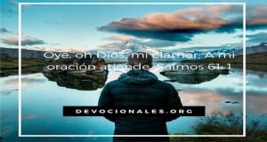 Oye oh Dios mi clamor A mi oración atiende Salmo 61 1
