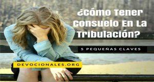 ¿Cómo Tener Consuelo En La Tribulación?