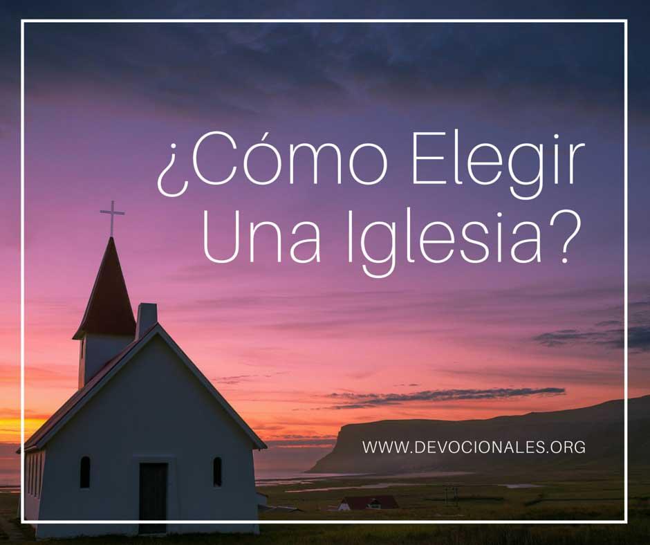 ¿Cómo Elegir Una Iglesia? 7 Cosas Para buscar