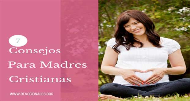 7 Consejos Para Madres Cristianas