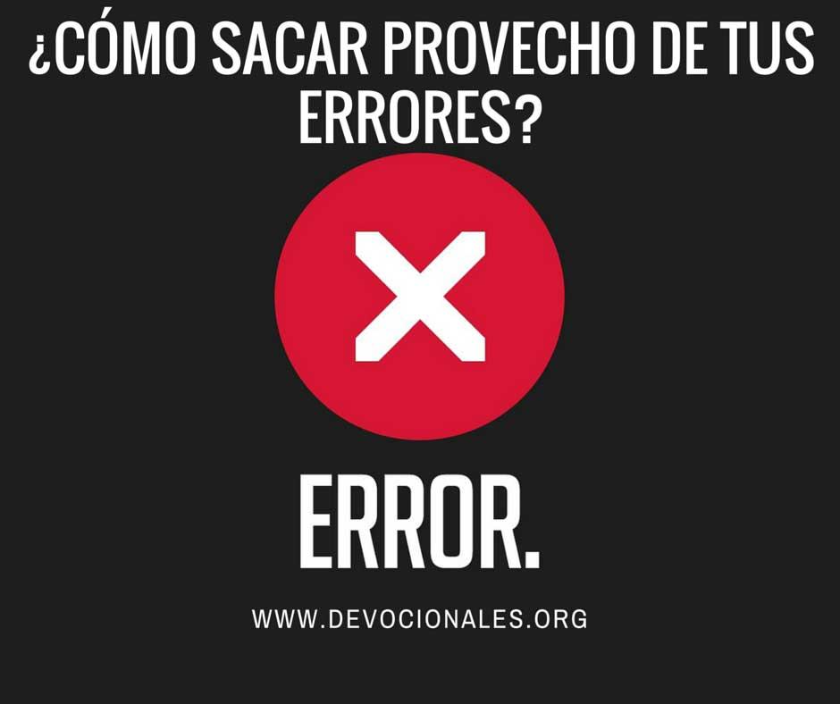 ¿Cómo Sacar Provecho De Tus Errores?