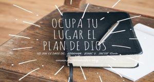 ¿Cómo Ocupar tu Lugar En El Plan de Dios