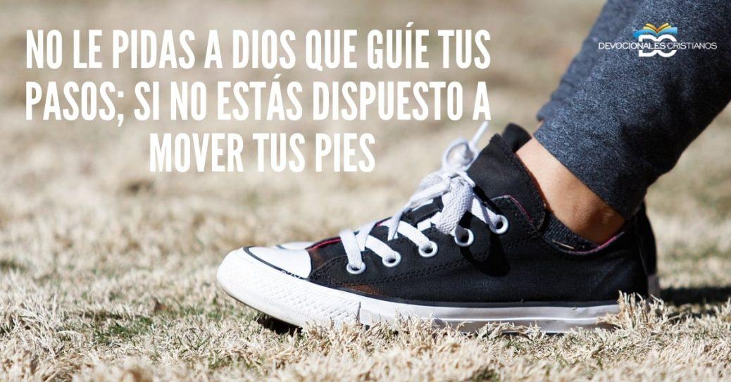 mover-tus-pies-Dios
