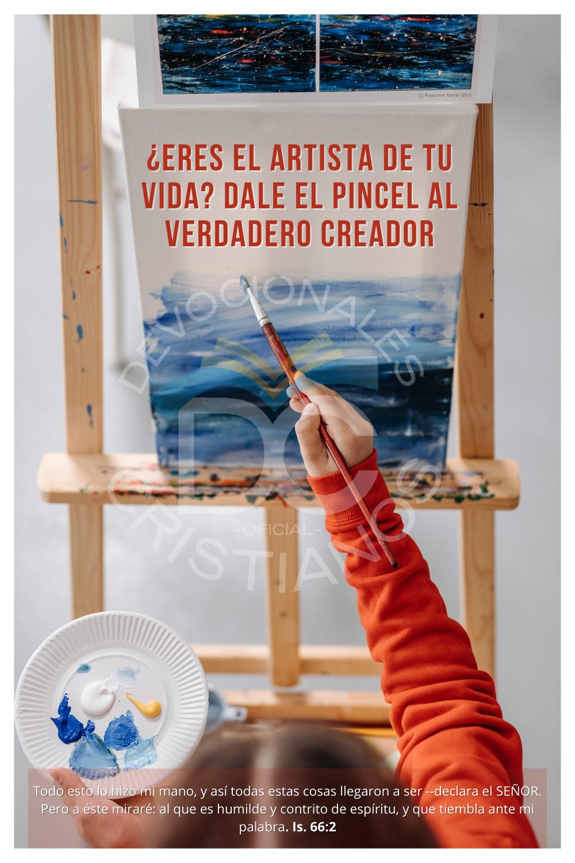 ¿Eres el artista de tu vida? Dale el pincel al verdadero creador