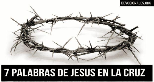 Las Siete Palabras Jesucristo En La Cruz Devocionales