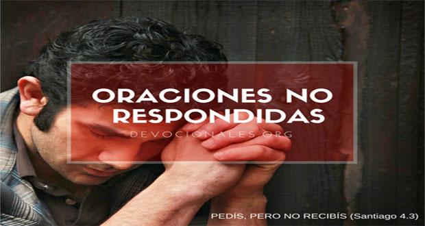 Oraciones que Dios no Responde