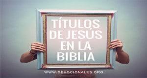 Títulos De Jesús En La Biblia