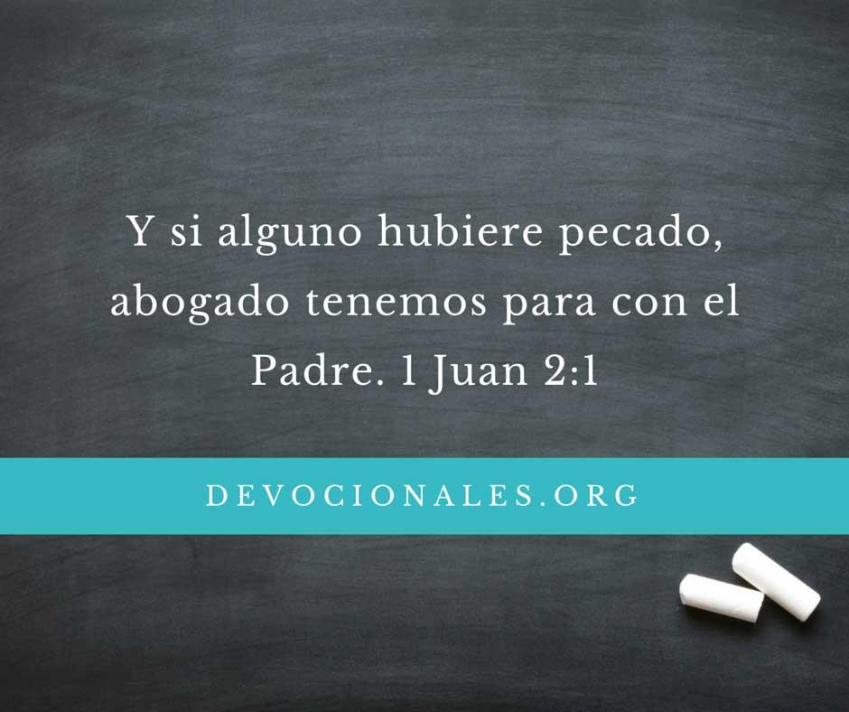 1 Juan 2:1 Y si alguno hubiere pecado, abogado tenemos para con el Padre