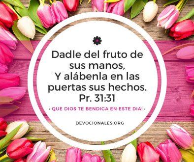 Día De La Madre, Dadle del Fruto de Sus Manos