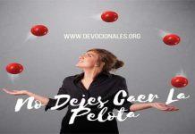 Reflexiones Cristianas: No Dejes Caer La Pelota
