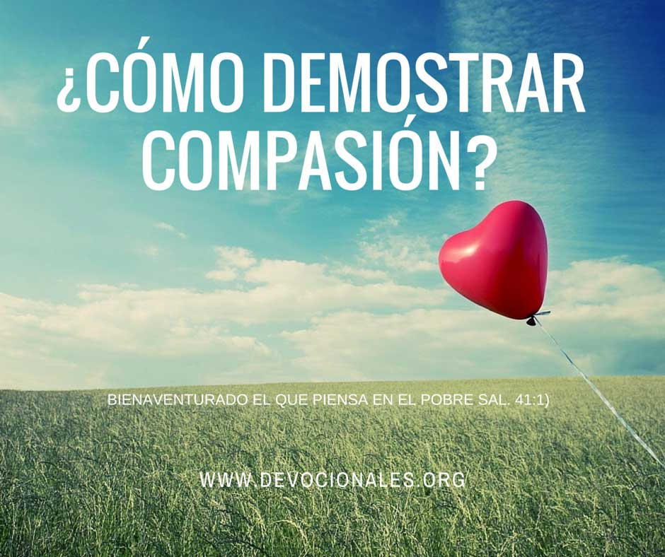 ¿Cómo Demostrar Compasión de Dios?