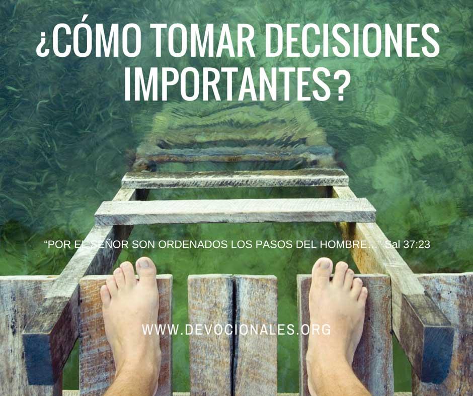 ¿Cómo Tomar Decisiones Importantes?