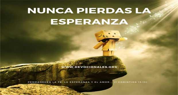 Nunca Pierdas La Esperanza † La Biblia Y La Esperanza
