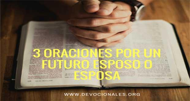 3 Oraciones Por Un Futuro Esposo O Esposa Cristiano A