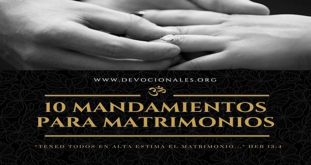 10 Mandamientos Para Un Excelente Matrimonio Cristiano