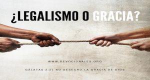 legalismo-gracia-Dios-Biblia