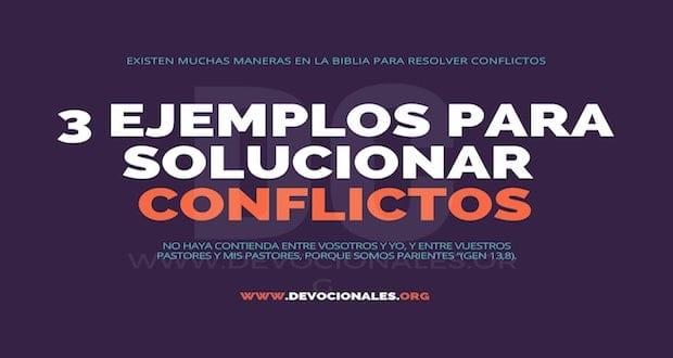 3 Ejemplos Bíblicos Para La Solución De Conflictos En Su