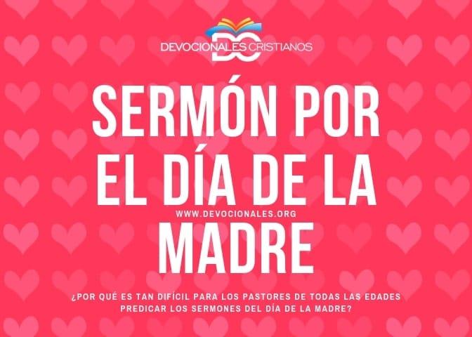 Día De La Madre Sermón Para Predicar En La Iglesia A Mamá